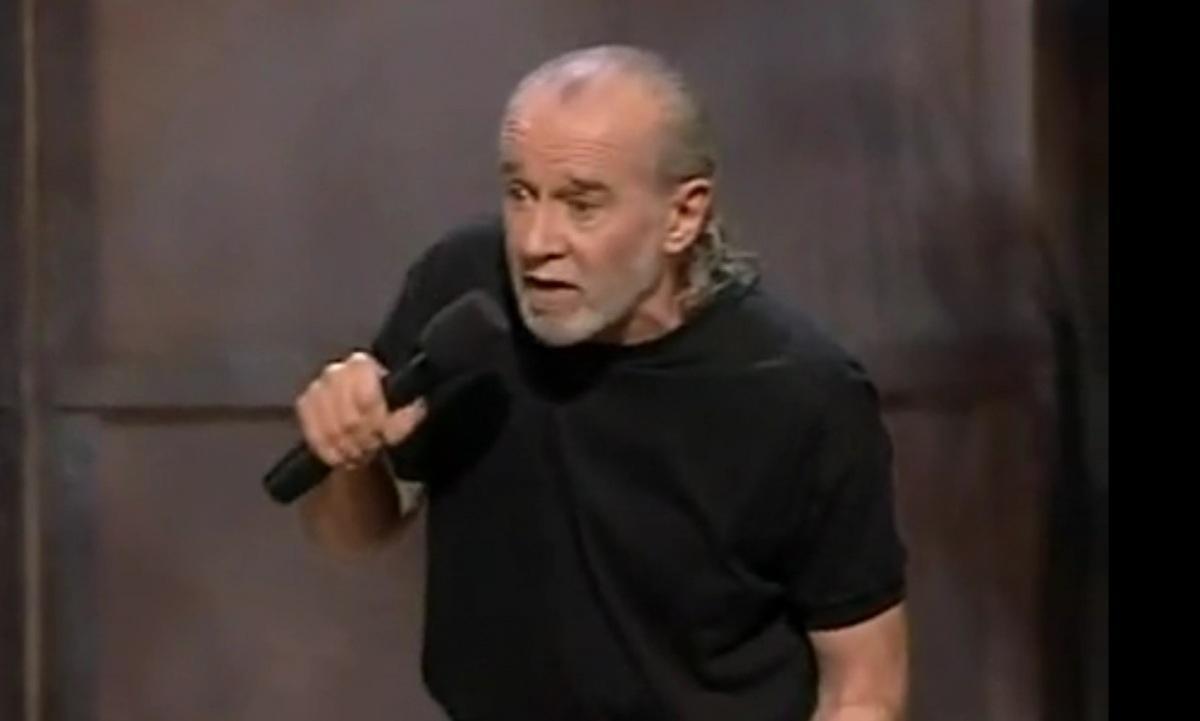 - George Carlin knew his stuff.