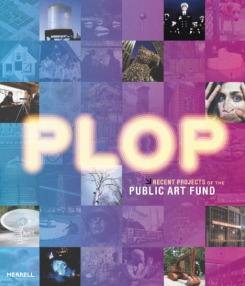 Plop: Recent Projects of the Public Art Fund