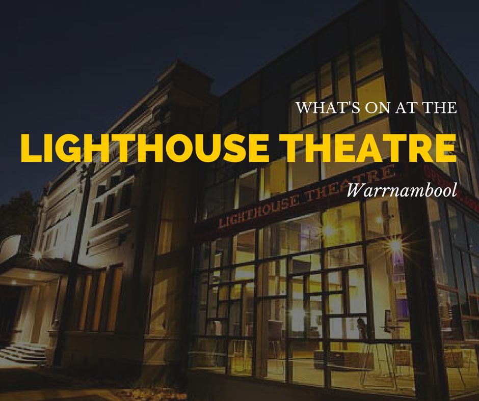 lighthouse theatre warrnambool