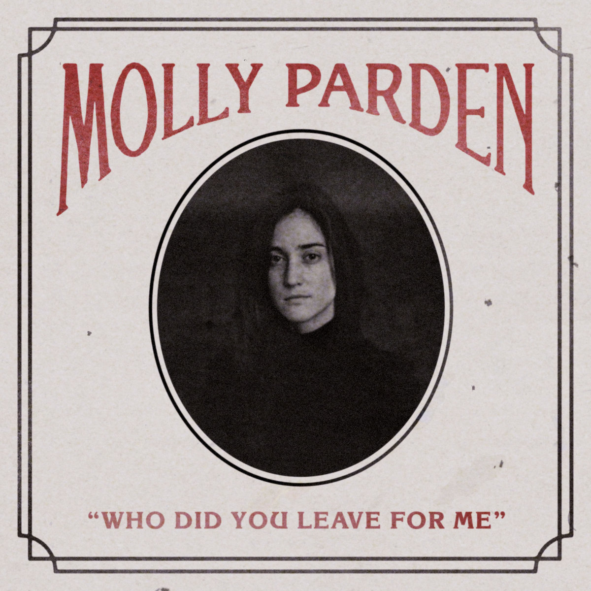 Molly Parden – Who Did You Leave For Me