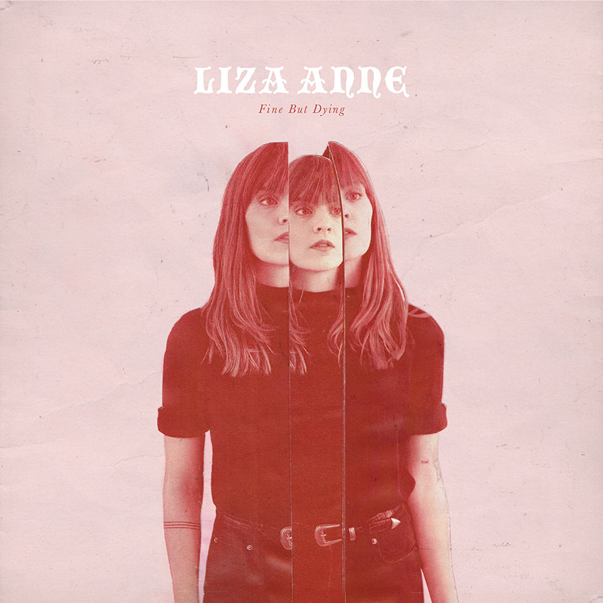 Liza Anne – Fine But Dying