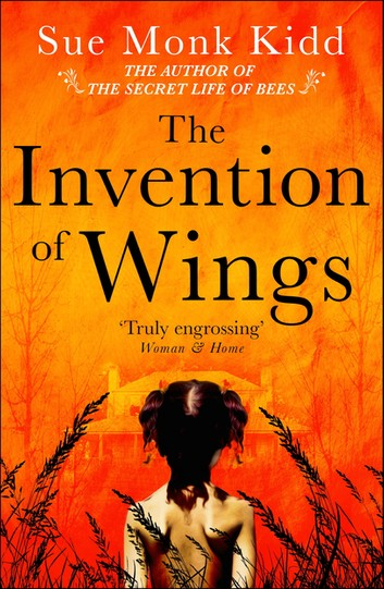 The Invention of Wings by Sue Monk Kidd is The Fireside Book Club's July selection.
