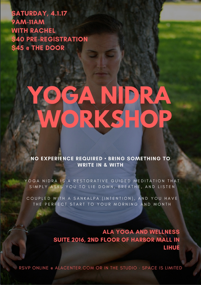 One of 3 workshops I will be offering at the   NEW YOGA STUDIO IN LIHUE- ALA YOGA AND WELLNESS!!!    This one is all about relaxing while achieving one of your utmost desires... AT THE SAME TIME!