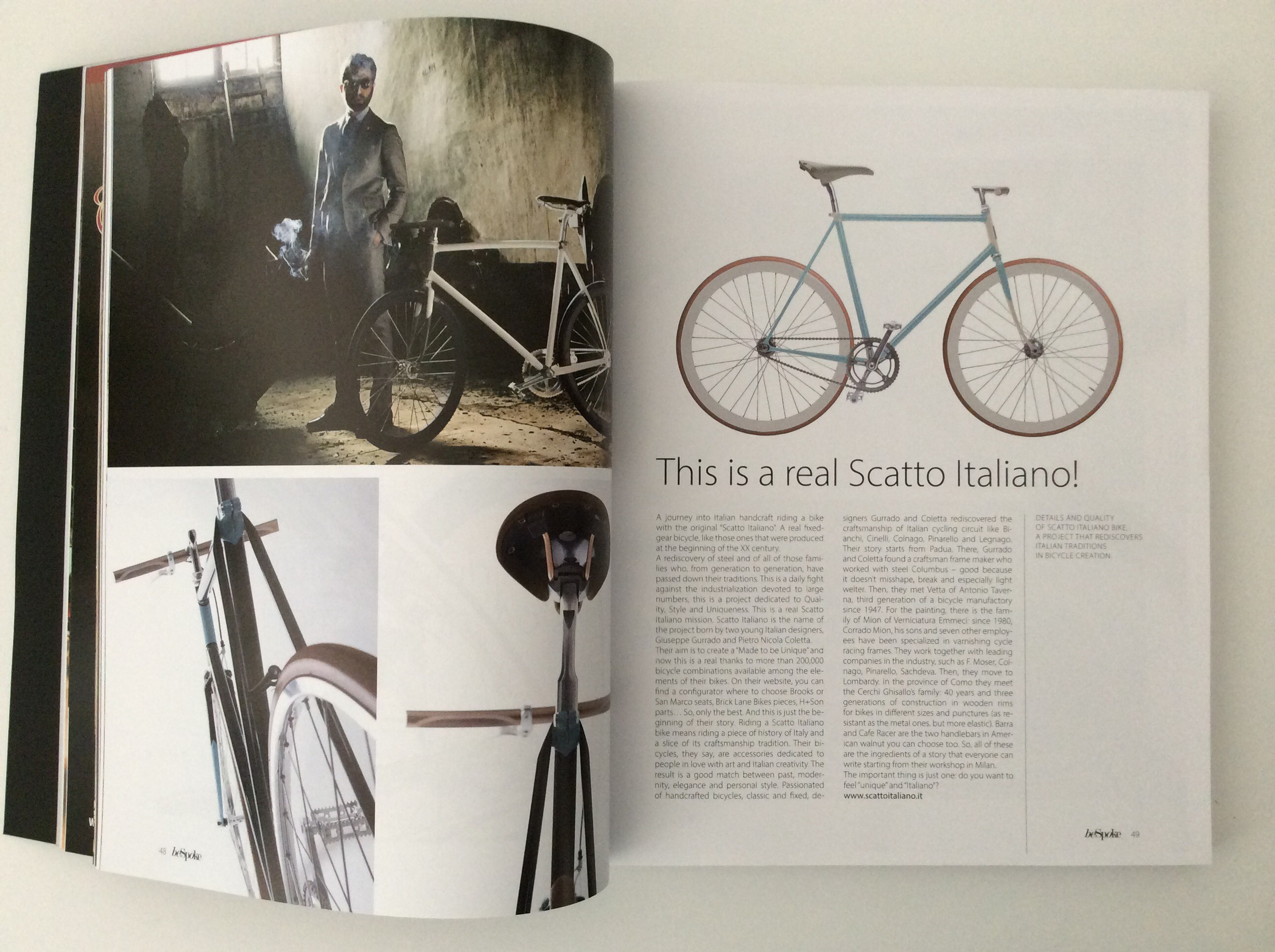 """Riding a Scatto Italiano bike means riding a piece of history of Italy and a slice of its craftsmanship tradition""  Sounds nice! :)"