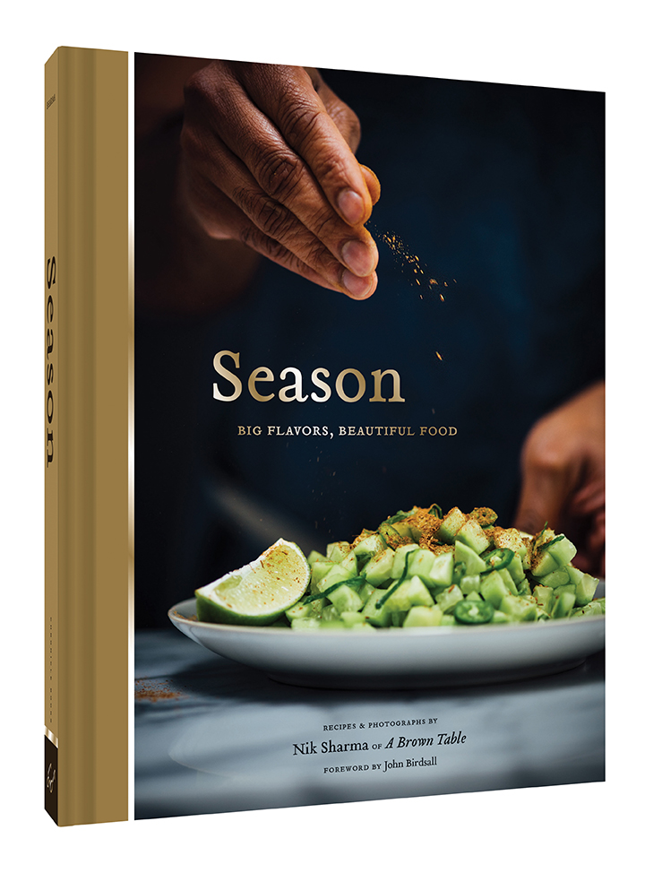 Season: Big Flavors, Beautiful Food - Season by Nik Sharma features delicious and intriguing recipes plus 270 of the most beautiful photographs ever seen in a cookbook. The bold flavors of Indian cooking combine with familiar ingredients and recipes of the American South and California in fresh ways. Season introduces home cooks to a new way to cook and think about flavor. More than a modern Indian cookbook, it walks readers through the range of healthy ingredients, techniques, and cooking with spices including turmeric, saffron, and za'atar in the warm and clear style familiar to fans of Nik's award-winning food blog, A Brown Table.Rest assured there is nothing intimidating here. Season, like Nik, welcomes everyone to the table!