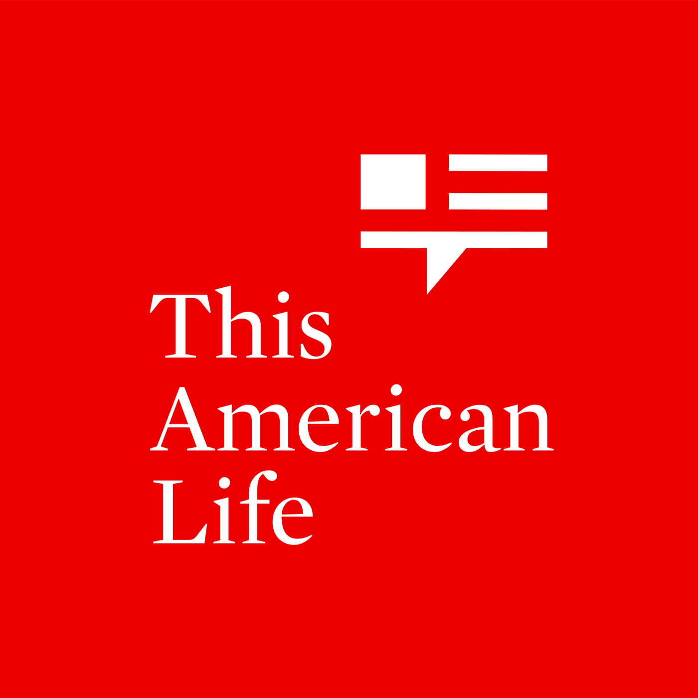 This American Life, by Ira Glass and WBEZ Chicago.
