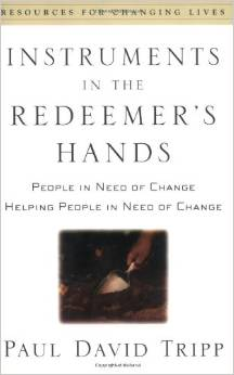 Instruments in the Redeemer's Hand  Paul Tripp