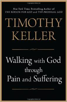 Walking with God through Pain and Suffering  Timothy Keller