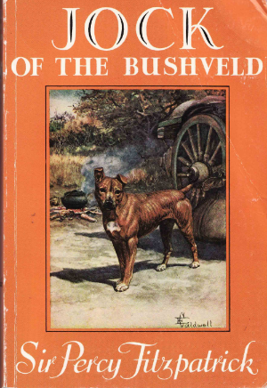 – Jock of the Bushveld  (1907) – A famous South African tale written by Sir Percy Fitzpatrick.