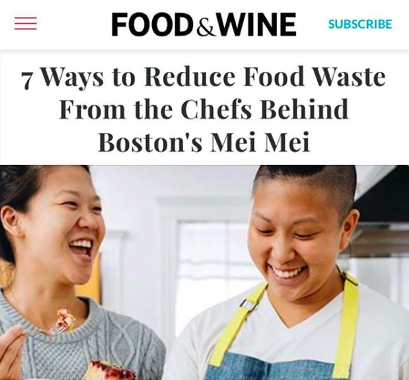 FOOD & WINE: 7 Ways to Reduce Food Waste from the Chefs Behind Boston's Mei Mei  October 2018