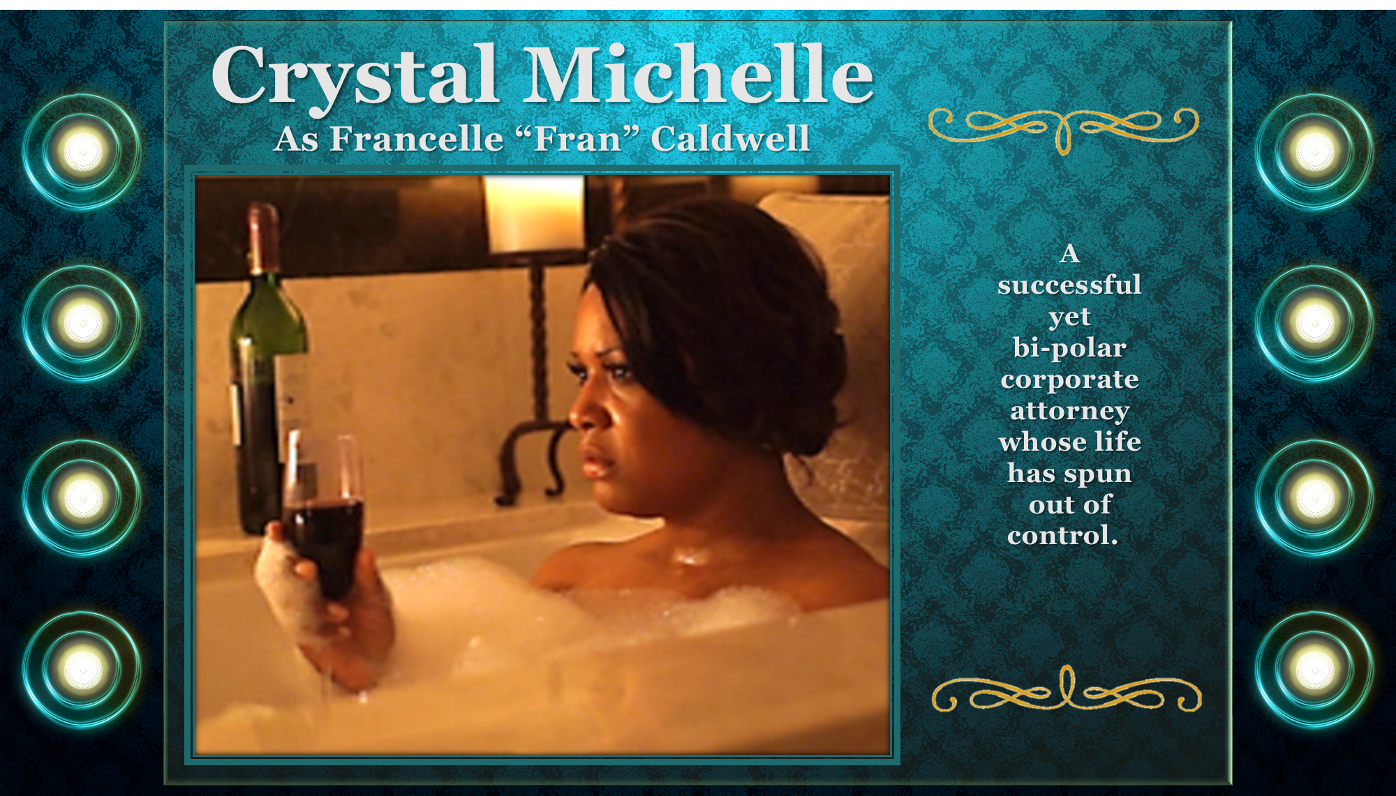 "Crystal Michelle as Francelle ""Fran"" Caldwell"