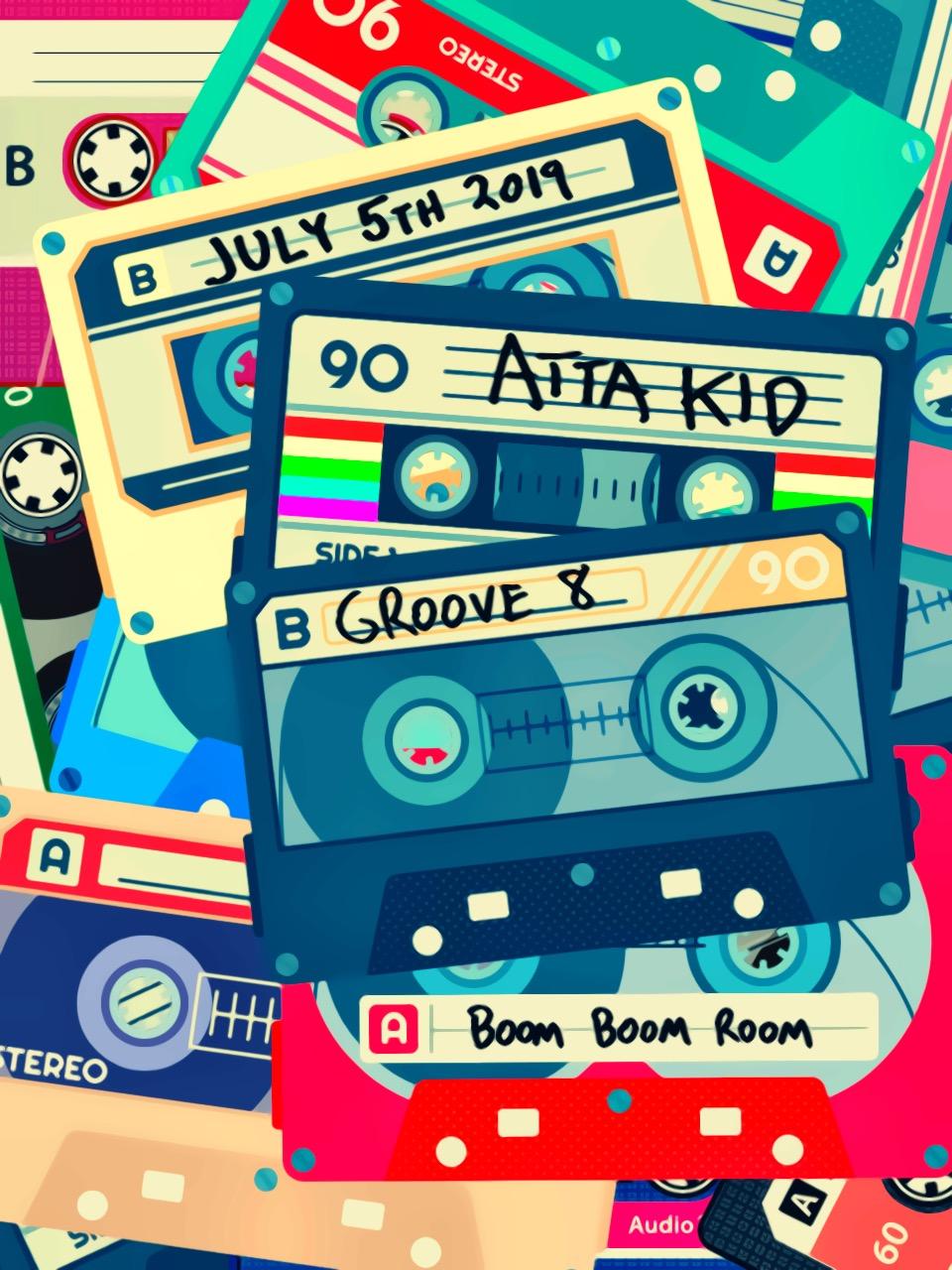Atta Kid Groove 8 Boom Boom Room.JPG