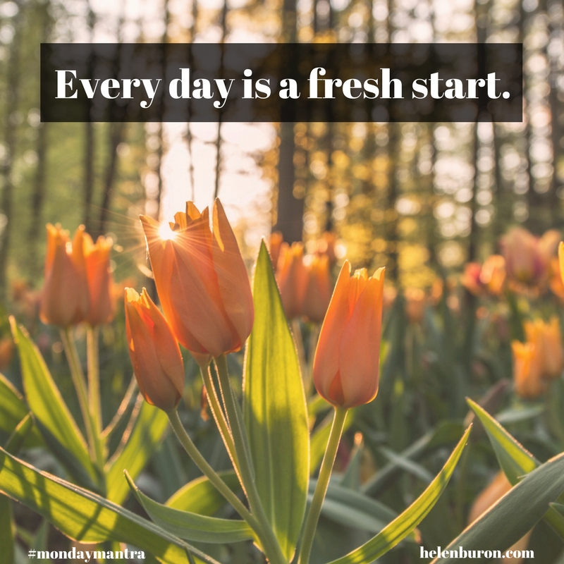 Every day is a fresh start..jpg