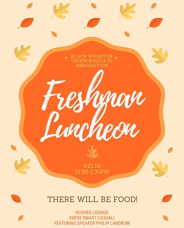 Attention Freshman: Come out to the annual Freshman Luncheon to learn more about Black Wharton and connect with fellow Freshman. The event will be held at Hoover Lounge and dress code is smart casual.