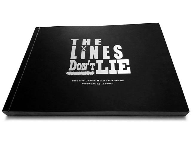 The lines Don't lie - By Nick Gervin & Michelle Ferris Foreword by Ichabod.
