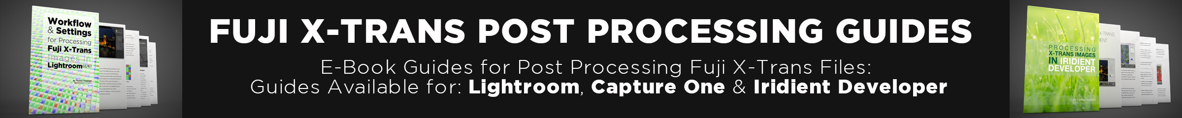 Post processing Fuji X-Trans Files in Lightroom and Capture One - E-Book Guides