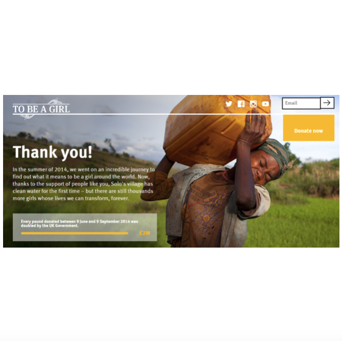 """I wrote emails and social posts for the successful WaterAid  """"To be a Girl""""  campaign, which highlighted the stories of individual girls across the world to encourage charitable donations to fund wells."""