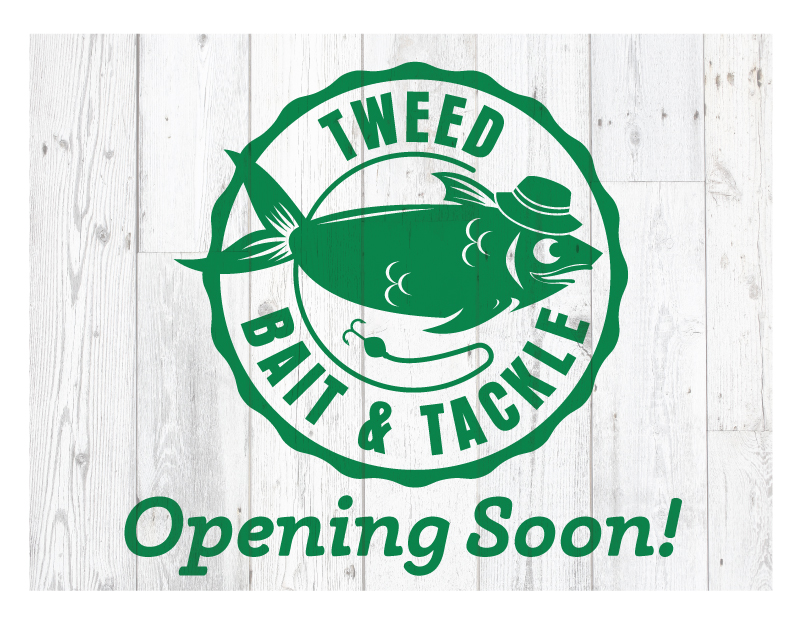 Tweed Bait & Tackle Opening Sign