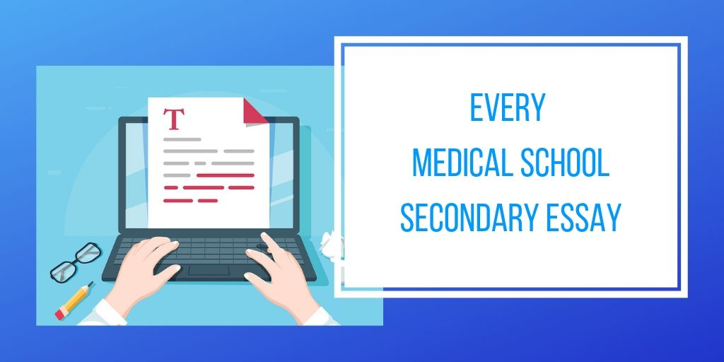 Our database of every medical school secondary essay prompt.