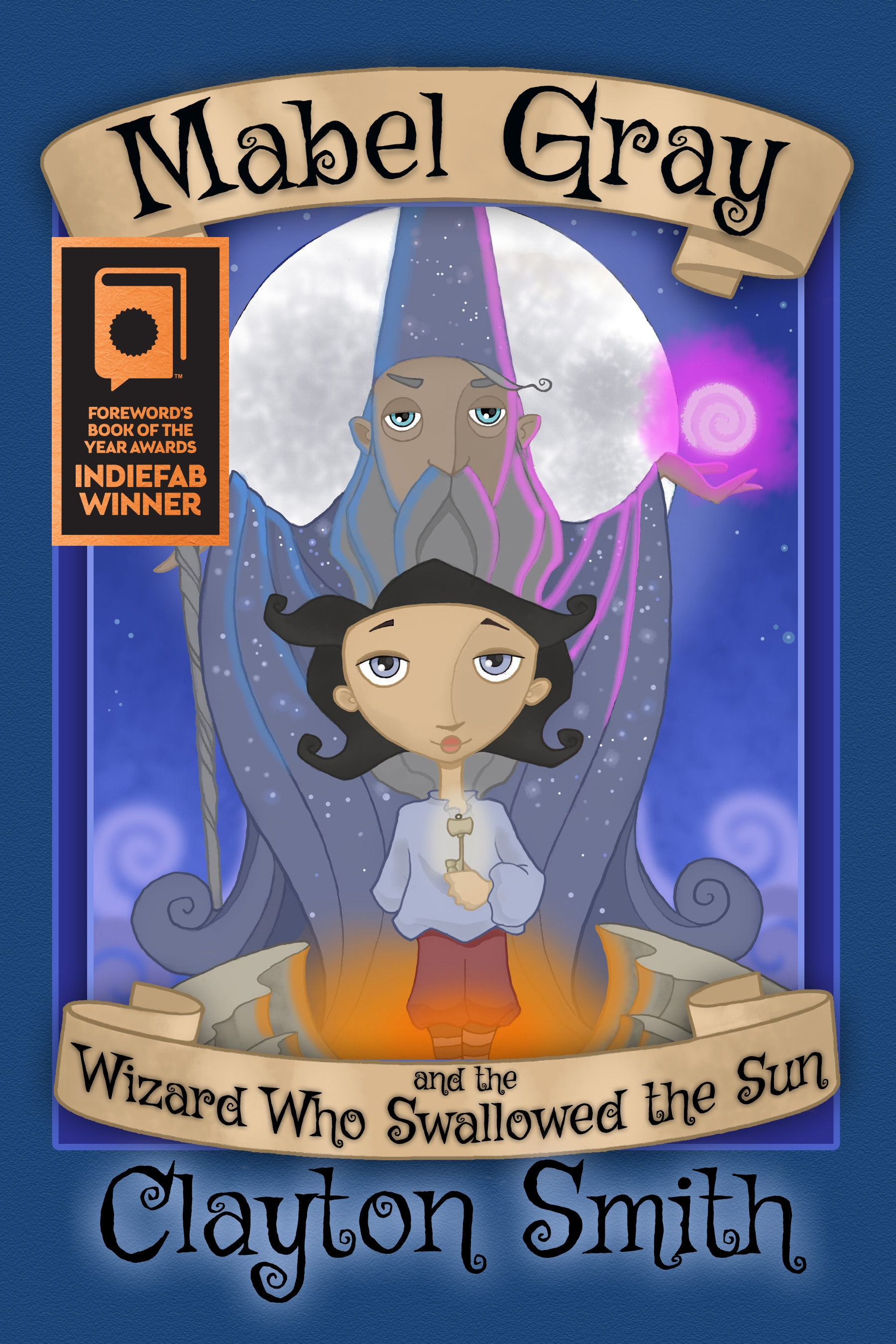 """Mabel Gray and the Wizard Who Swallowed the Sun - 2015 INDIEFAB Book of the Year Award Winner!""""Harry Potter meets Tim Burton"""" in the award-winning adventure that's """"an imaginative romp around a fantastical world of wizards, talking statues, skeletons, a Grandfather Tree...it is whimsical."""""""