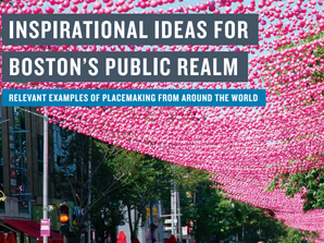 I wrote  a report on how other cities might inspire Boston  to create a vibrant public realm and a  guide to placemaking  adopted by the Boston Transportation Department.