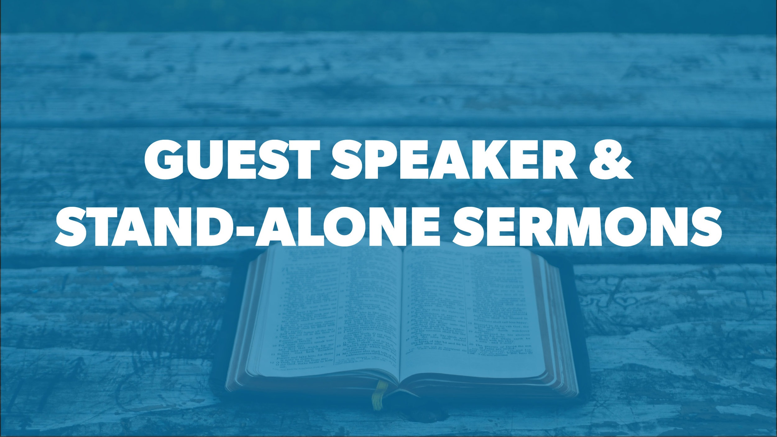 Guest Speaker/Stand-Alone Sermons