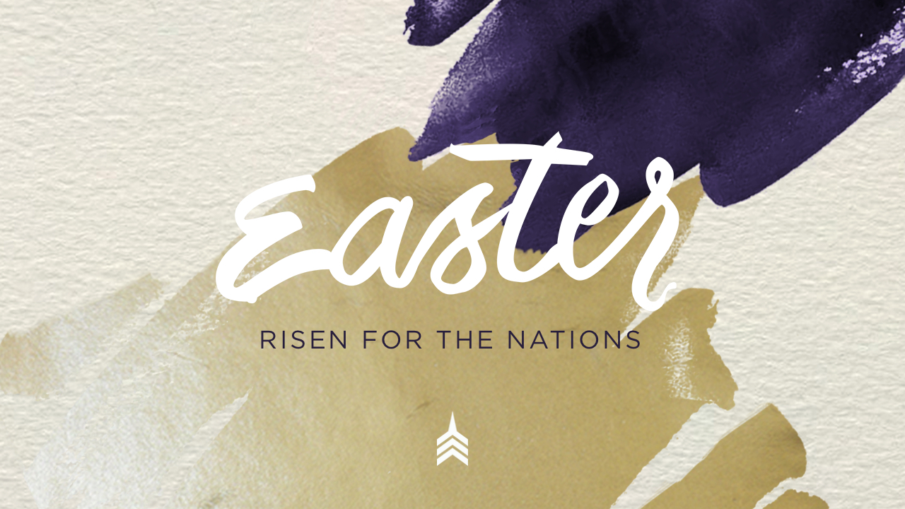 Easter 2019 Main (risen for the nations).jpg