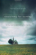 Searching_for_Sunday__Loving__Leaving__and_Finding_the_Church__Rachel_Held_Evans__9780718022129__Amazon_com__Books.png