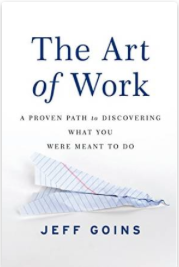 The_Art_of_Work__A_Proven_Path_to_Discovering_What_You_Were_Meant_to_Do_-_Kindle_edition_by_Jeff_Goins__Religion___Spirituality_Kindle_eBooks___Amazon_com_.png