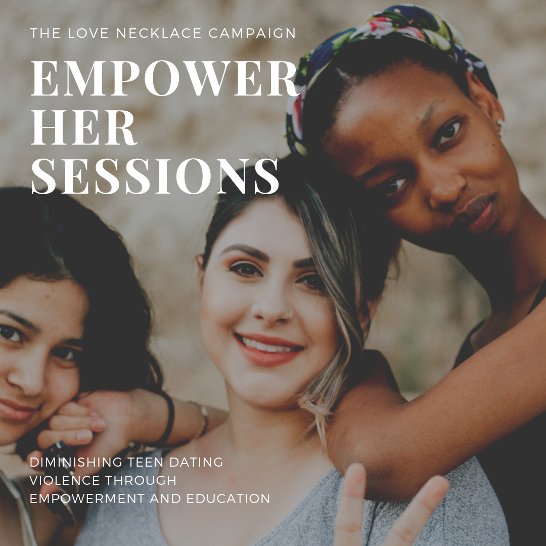 Empower Her - Help us diminish teen dating violence through education and empowerment.