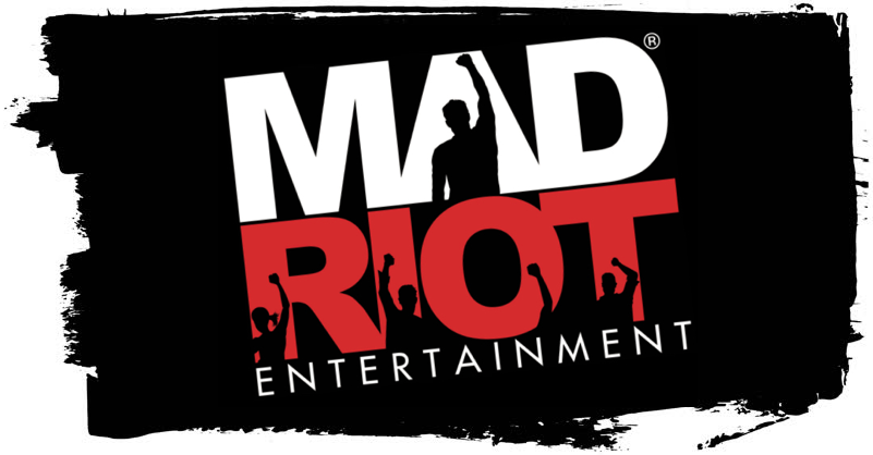 © COPYRIGHT 2018 MAD RIOT ENTERTAINMENT LLC