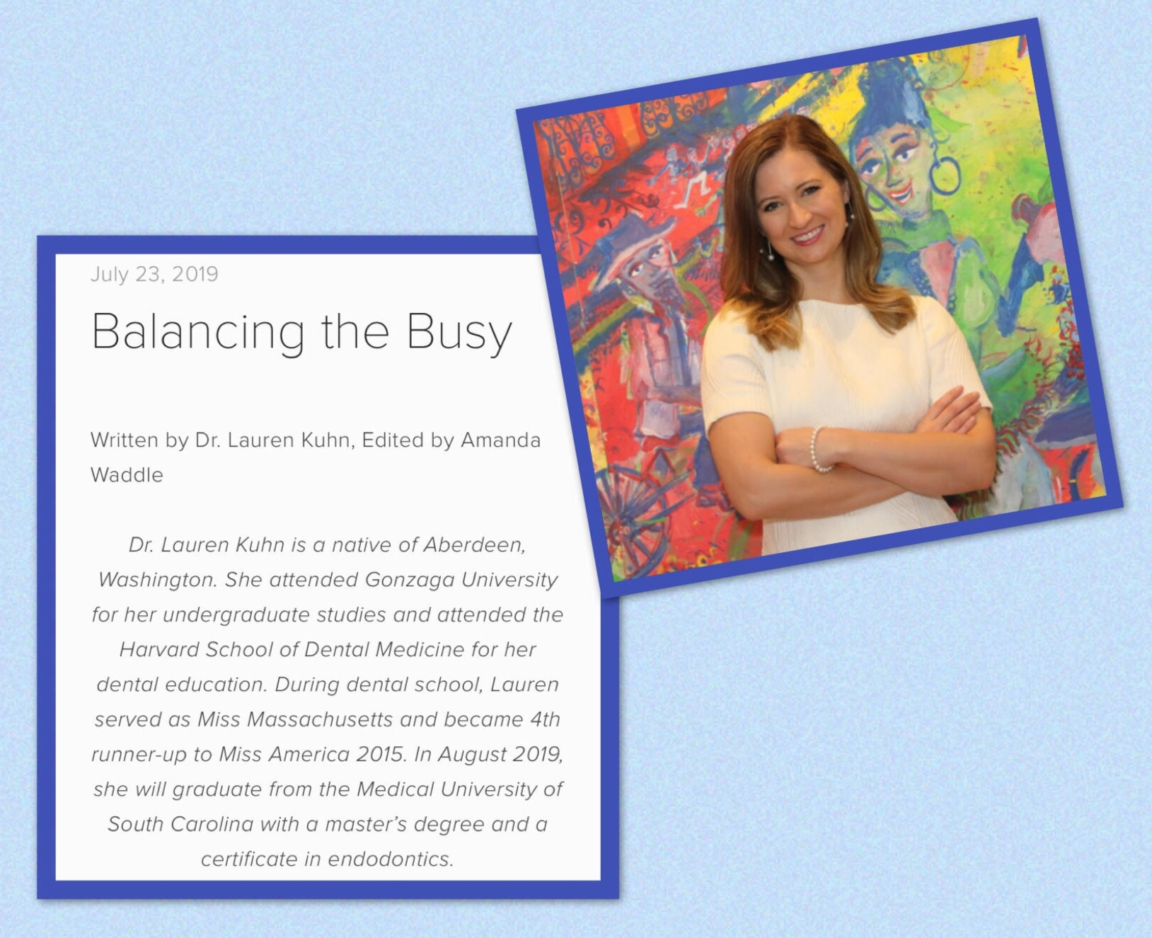Marquette University - Lauren was asked to author a post on time management and study strategies for the Marquette University Chapter of the American Student Dental Association's website. It was published on July 23rd, 2019 and you can read it at the following website: https://www.marquetteasda.org/blog/balancing-the-busy