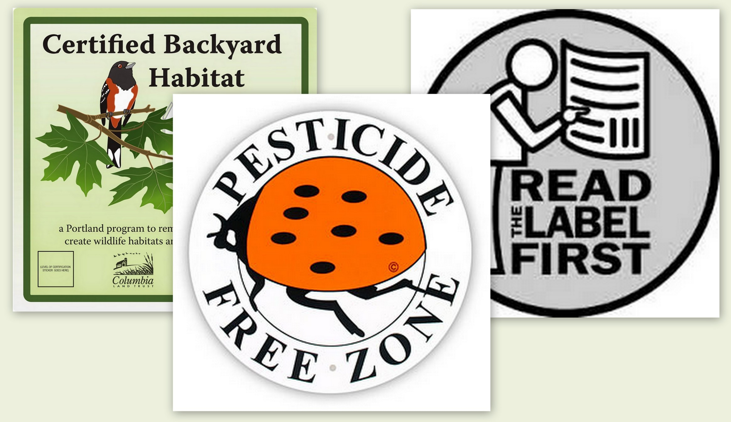 We Honor Pesticide Free Zones • Backyard Habitats • Right to Transparency