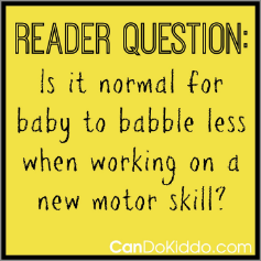 baby babble less new motor skill