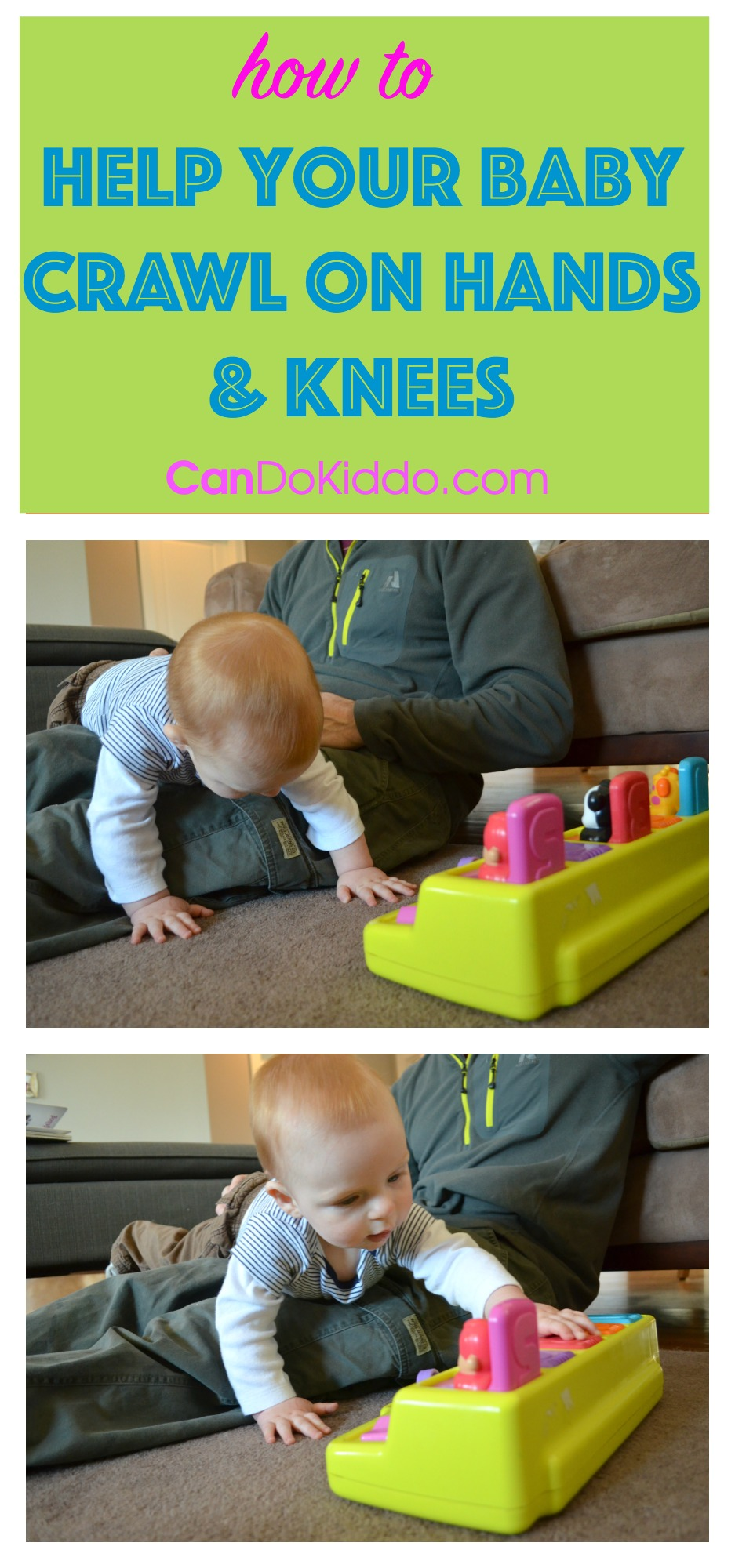 Help your baby crawl on hands and knees. CanDo Kiddo