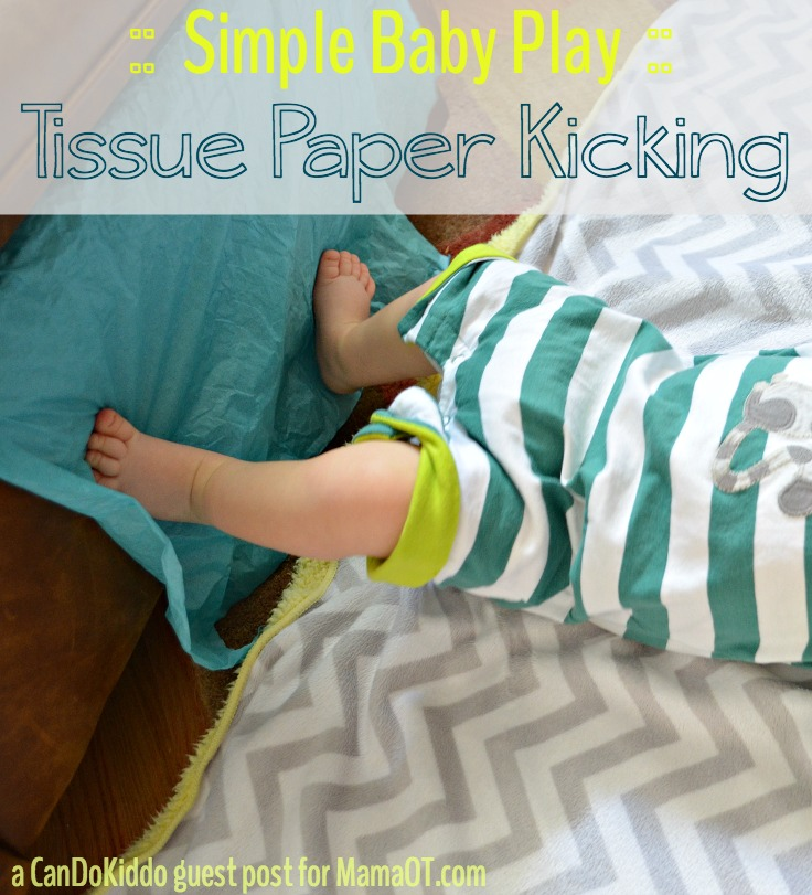Simple baby play for infants with household items - tissue paper kicking. CanDo Kiddo