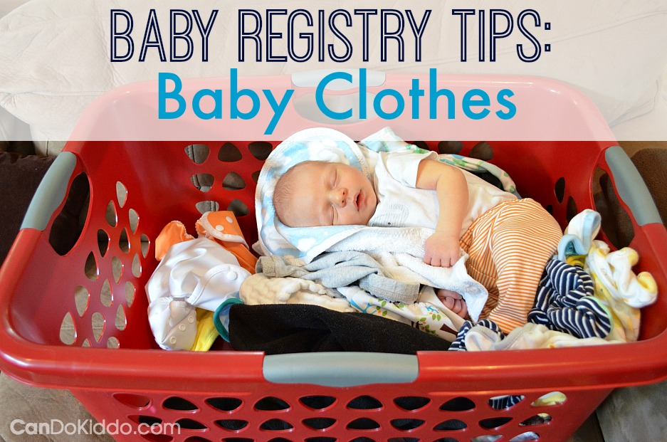 Baby registry tips - what clothes does a newborn need. CanDo Kiddo