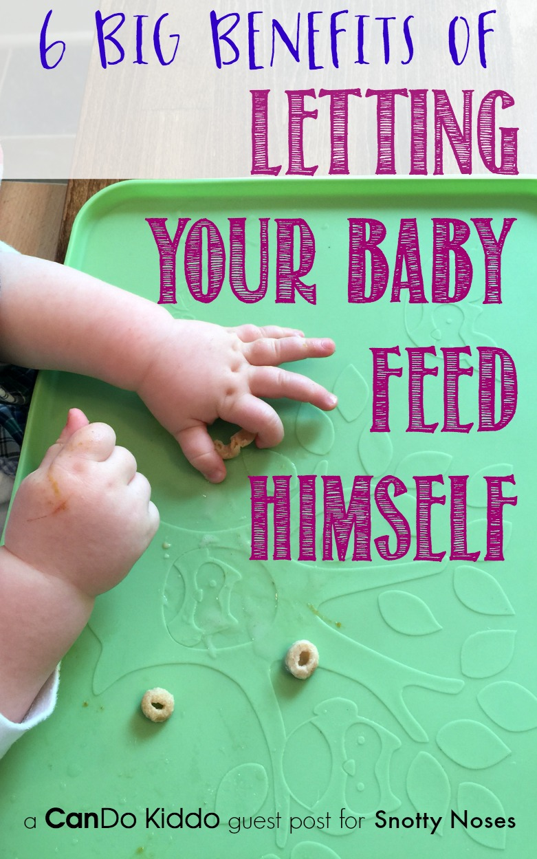 6 Big Benefits of Letting Your Baby Feed Himself. CanDo Kiddo