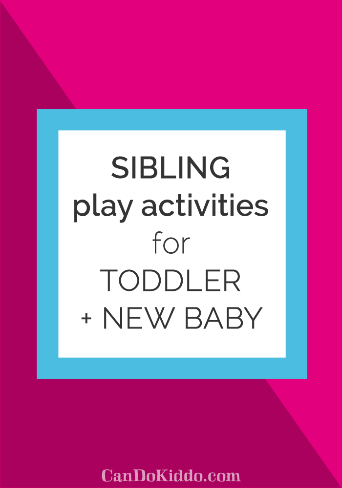 Help toddler have fun with baby from month 1. CanDoKiddo.com