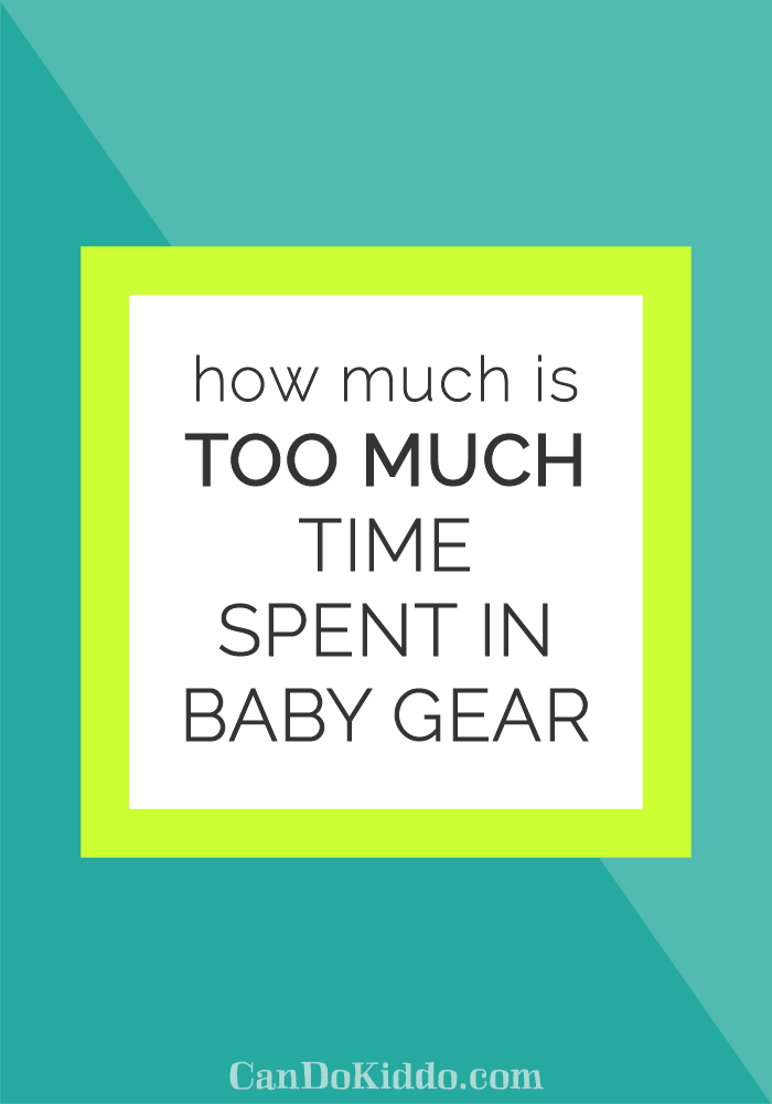 Could you be overusing baby gear. CanDoKiddo.com