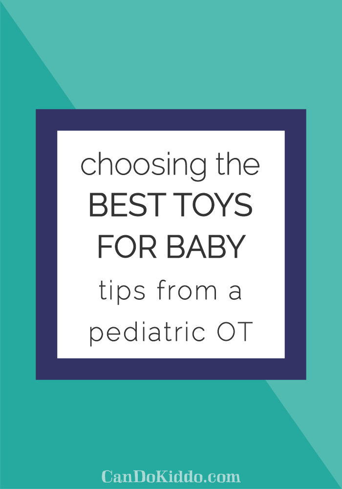 developmental toys for baby - tips from a professional. CanDoKiddo.com