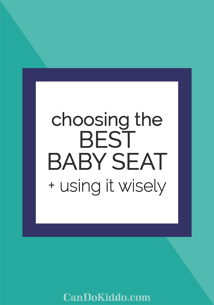 baby gear tips - best baby seats. CanDoKiddo.com