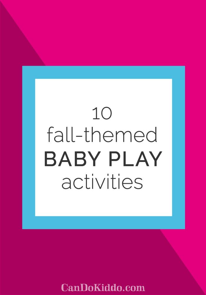Fall Baby Play Activities - tummy time. CanDoKiddo.com