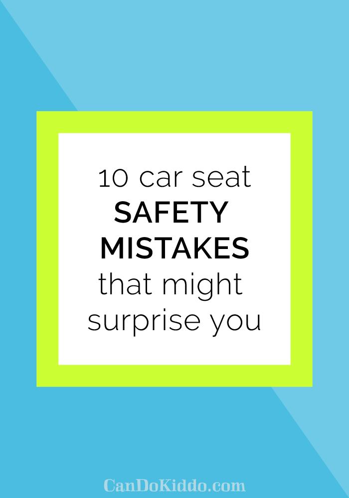 car seat safety mistakes. CanDoKiddo.com