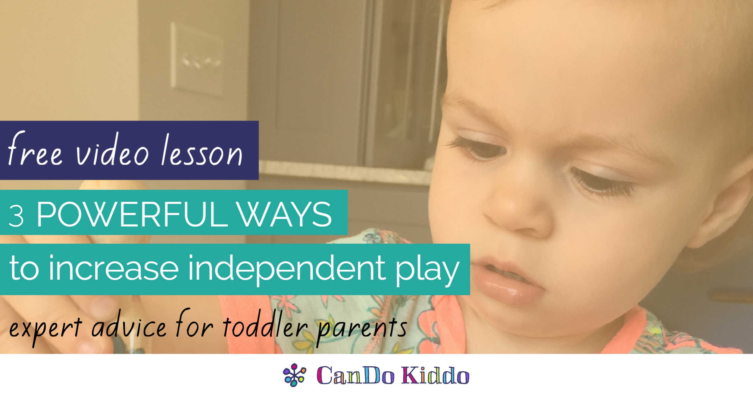 Free Video Lesson on Toddler Play www.candokiddo.com