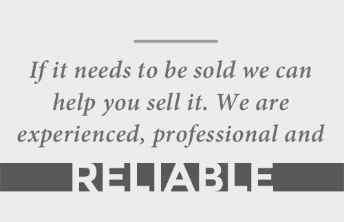 We can help you sell it - we are honest, professional & reliable