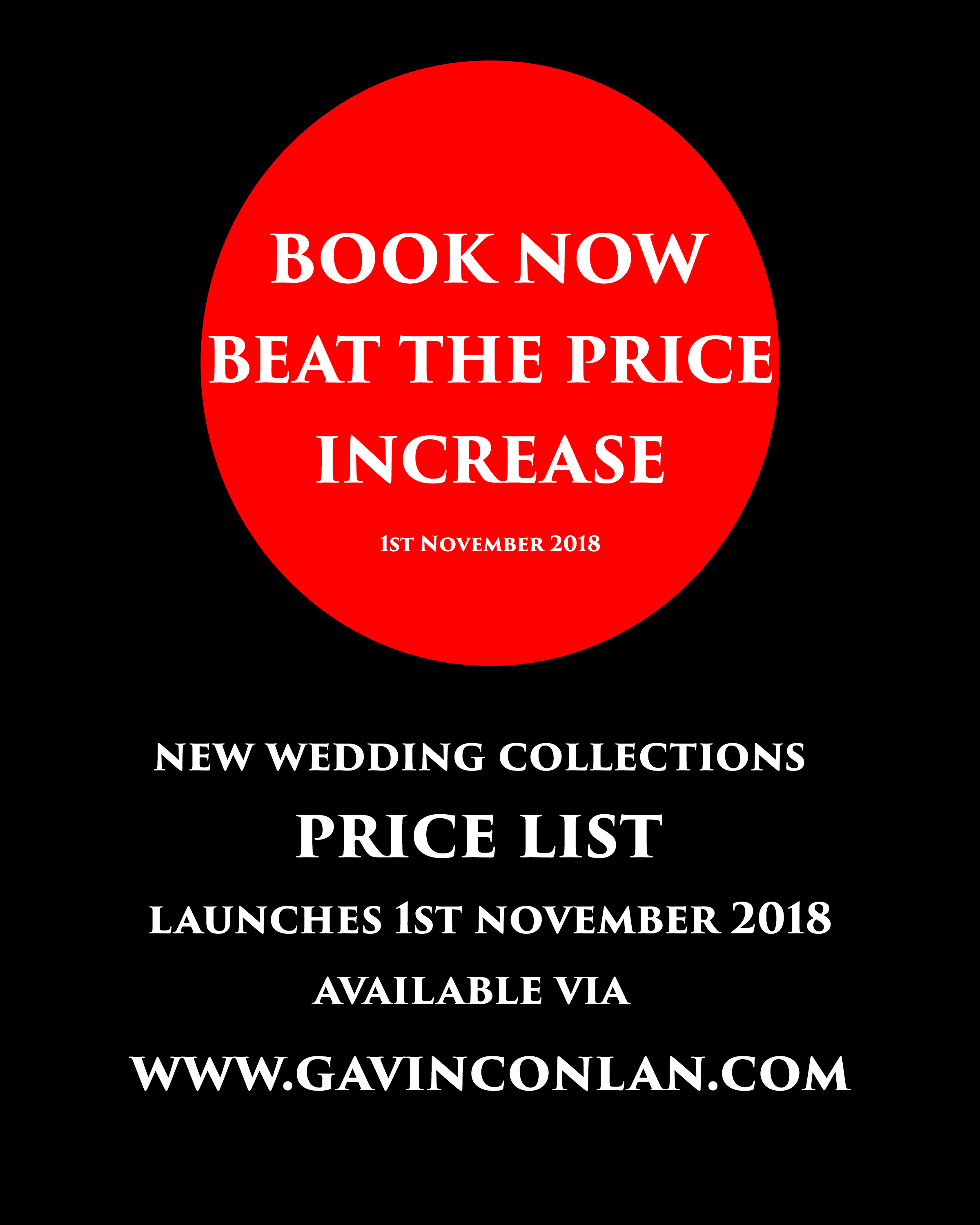 book now beat the price increase - new wedding collections price list launches 1st November 2018 available via  www.gavinconlan.com