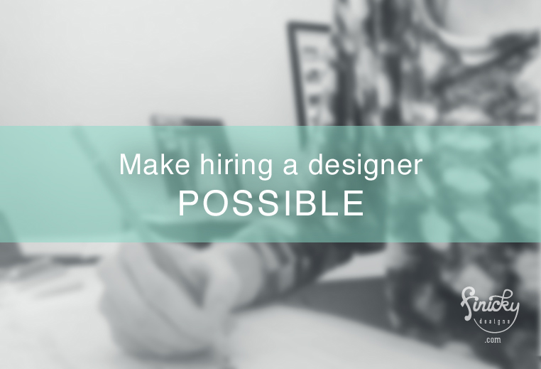 Making hiring a designer possible | finicky designs