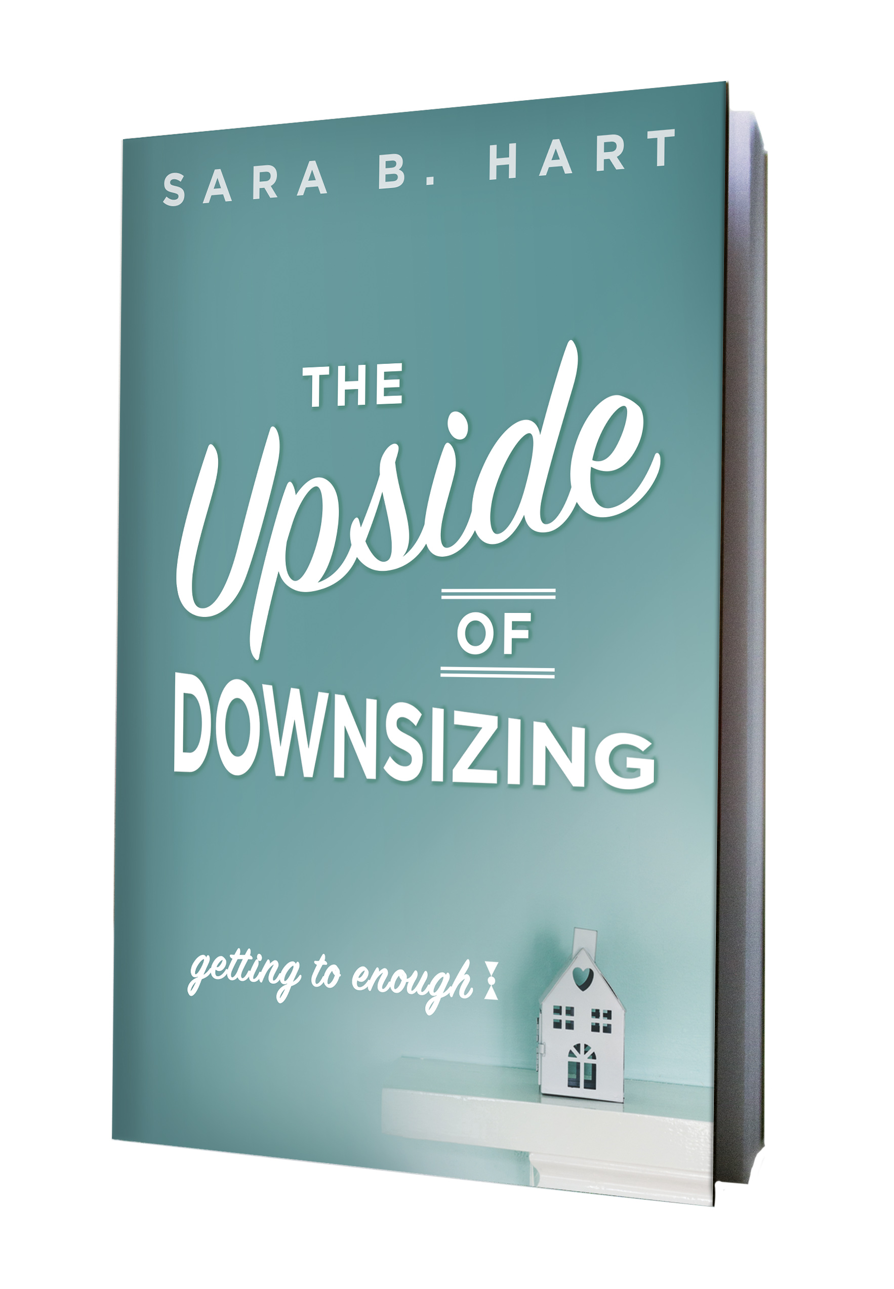 Sara Hart: The Upside to Downsizing, book cover design