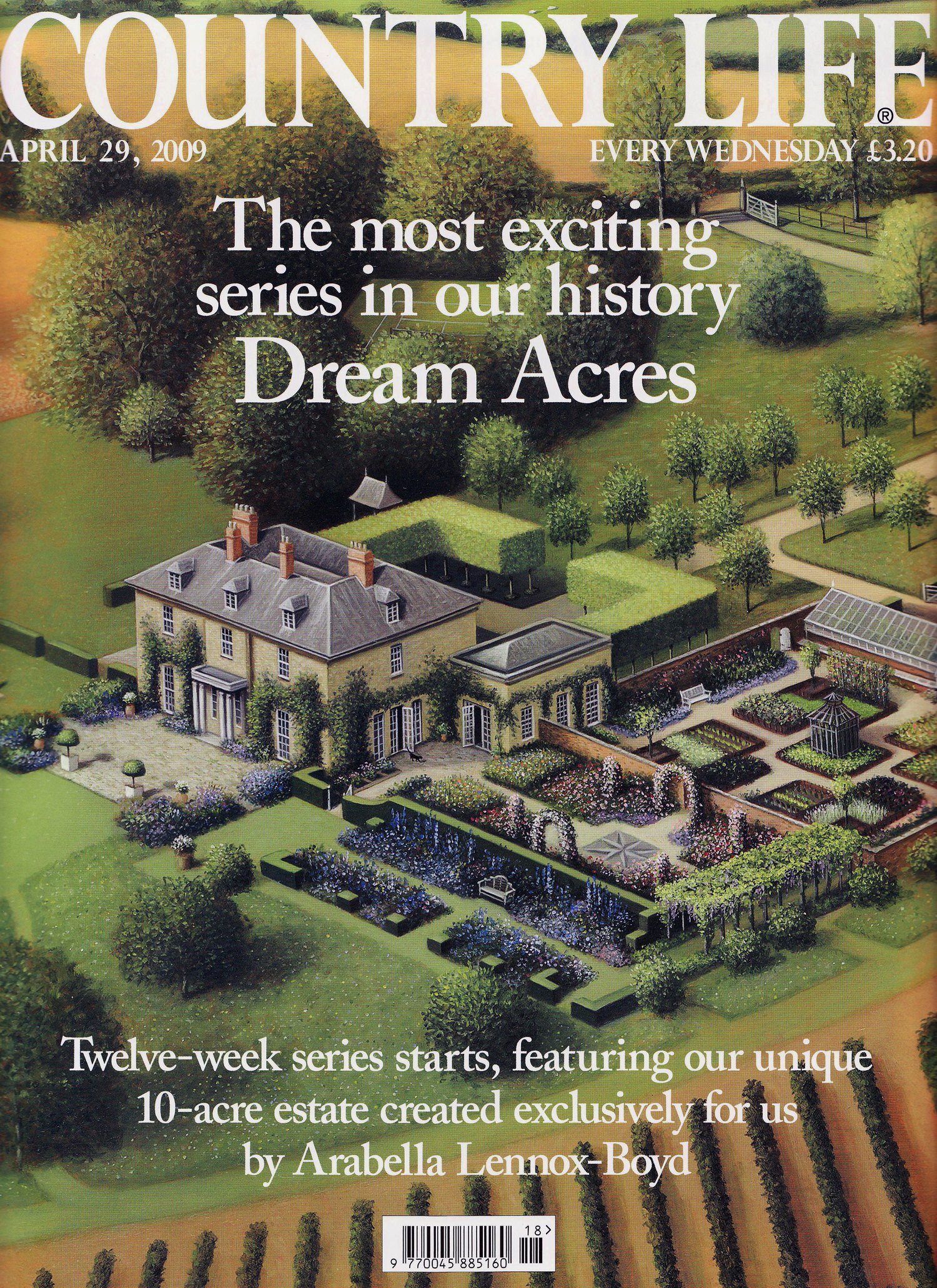 Jonathan Myles-Lea was commissioned by the editors ofCountry Life Magazine to produce this visualisation in oils of a ten-acre garden by the award-winnning garden designer Lady Arabella Lennox-Boyd. The series 'Dream Acres' ran in the magazine for 12 weeks. It is the only time in the magazine's history that a painting has been commissioned for its front cover. The whole image also ran as a double gate-fold image in the centre of the magazine.